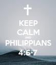 KEEP CALM AND PHILIPPIANS 4:6-7 - Personalised Poster large