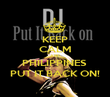 KEEP CALM AND PHILIPPINES  PUT IT BACK ON! - Personalised Poster large
