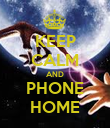 KEEP CALM AND PHONE HOME - Personalised Poster large