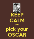 KEEP CALM and pick your OSCAR - Personalised Poster small