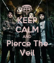 KEEP CALM AND Pierce The Veil - Personalised Poster large