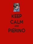 KEEP CALM AND PIERINO  - Personalised Poster large