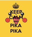 KEEP CALM AND PIKA PIKA - Personalised Poster large