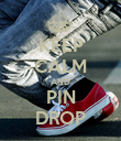 KEEP CALM AND PIN DROP - Personalised Poster large