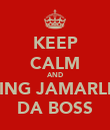KEEP CALM AND PING JAMARLIE DA BOSS - Personalised Poster large