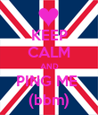 KEEP CALM AND PING ME  (bbm) - Personalised Poster large