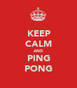 KEEP CALM AND PING PONG - Personalised Poster large