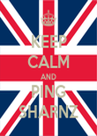 KEEP CALM AND PING SHARNZ - Personalised Poster large