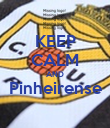 KEEP CALM AND Pinheirense  - Personalised Poster large