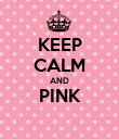KEEP CALM AND PINK  - Personalised Poster large