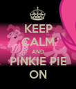 KEEP CALM AND PINKIE PIE ON - Personalised Poster large
