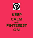KEEP CALM AND PINTEREST ON - Personalised Poster large