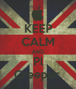 KEEP CALM AND Pl Creeper  - Personalised Poster large
