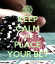 KEEP CALM AND PLACE YOUR BET - Personalised Poster large