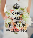 KEEP CALM AND PLAN A WEDDING - Personalised Poster large