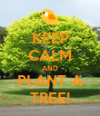 KEEP CALM AND PLANT A TREE! - Personalised Poster large