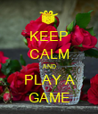 KEEP CALM AND PLAY A GAME - Personalised Poster large
