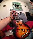 KEEP CALM AND PLAY A UKULELE - Personalised Poster large