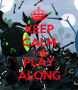 KEEP CALM AND PLAY ALONG - Personalised Poster large