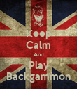 Keep Calm And Play Backgammon - Personalised Poster large