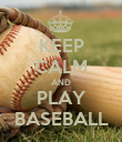 KEEP CALM AND PLAY BASEBALL - Personalised Poster large