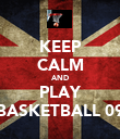 KEEP CALM AND PLAY BASKETBALL 09 - Personalised Poster large