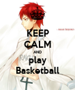 KEEP CALM AND play Basketball - Personalised Poster large