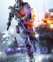 KEEP CALM AND PLAY BATTLEFIELD - Personalised Poster large