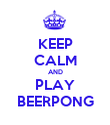 KEEP CALM AND PLAY BEERPONG - Personalised Poster large
