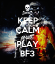 KEEP CALM AND PLAY BF3 - Personalised Poster large