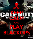 KEEP CALM AND PLAY BLACKOPS - Personalised Poster large