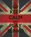 KEEP CALM AND PLAY BUNKO - Personalised Poster large