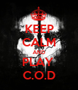 KEEP CALM AND PLAY  C.O.D - Personalised Poster large