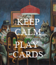 KEEP CALM AND PLAY  CARDS - Personalised Poster large