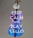 KEEP CALM AND PLAY CELLO - Personalised Poster large