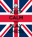 KEEP CALM AND PLAY CHESS - Personalised Poster large