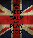 KEEP CALM AND PLAY COD - Personalised Poster large