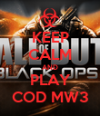 KEEP CALM AND PLAY COD MW3 - Personalised Poster large