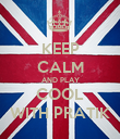 KEEP CALM AND PLAY COOL WITH PRATIK - Personalised Poster large