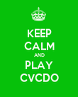 KEEP CALM AND PLAY CVCDO - Personalised Poster large