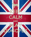 KEEP CALM AND PLAY DOGOPLY - Personalised Poster large