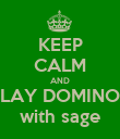 KEEP CALM AND PLAY DOMINOS with sage - Personalised Poster large