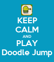KEEP CALM AND PLAY Doodle Jump - Personalised Poster large
