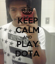 KEEP CALM AND PLAY DOTA - Personalised Poster large