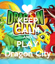 KEEP CALM AND PLAY Dragon City - Personalised Poster large