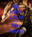 KEEP CALM AND Play Fallout - Personalised Poster large