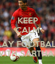 KEEP CALM AND PLAY FOOTBALL  WITH SARTHAK - Personalised Poster large