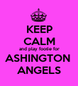KEEP CALM and play footie for ASHINGTON  ANGELS - Personalised Poster large