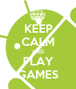 KEEP CALM AND PLAY GAMES - Personalised Poster large