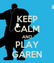 KEEP CALM AND PLAY GAREN - Personalised Poster large